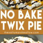 No Bake Twix Pie: This pie is an easy, cool and creamy, summer dessert recipe! N…