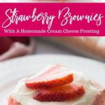 My strawberry brownies recipe is moist, flavorful, and the best strawberry brown…