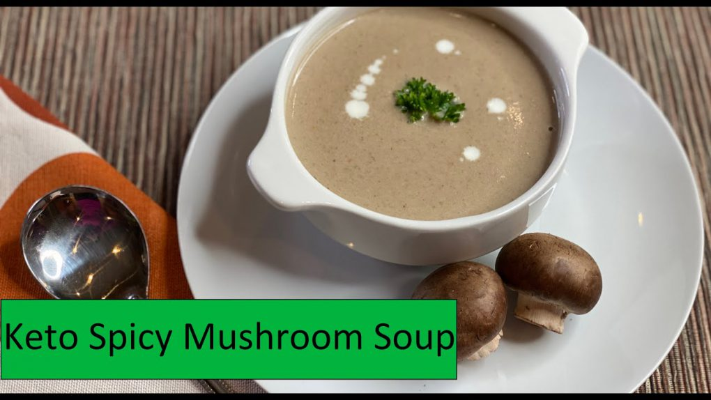 Keto Spicy Mushroom Soup | Easy To Keto Vegetarian Recipes
