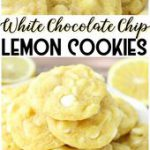 WHITE CHOCOLATE CHIP LEMON COOKIES – White Chocolate Chip Lemon Cookies are soft…