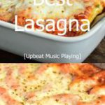 LASAGNA! So comforting and much easier than you think!