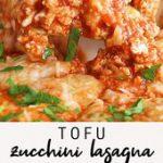 Tofu Zucchini Lasagna | Easy + Healthy Vegetarian Recipe