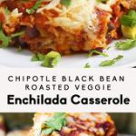 Chipotle Black Bean Roasted Veggie Enchilada Casserole
