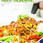 Vegetarian Taco Lasagna from The Fitchen…