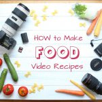 How to make cooking videos – tutorial