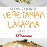 Slow Cooker Vegetarian Lasagna | The lasagna supplies plenty of nutrients from t…