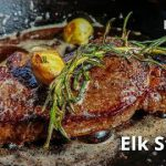 Elk Steak Recipe | Cooking Elk Steaks in Cast Iron on the Grill