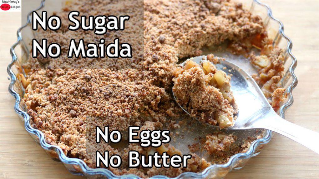 Apple Crumble – Healthy Apple Crumble Recipe – No Maida, No Sugar, No Eggs, No Butter/Skinny Recipes
