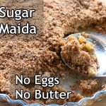Apple Crumble – Healthy Apple Crumble Recipe – No Maida, No Sugar, No Eggs, No Butter/Skinny Recipes
