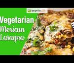 Vegetarian Mexican Lasagna | RecipeTin Eats…
