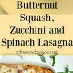Butternut Squash, Zucchini and Spinach Lasagna. The BEST lasagna I have ever eat…