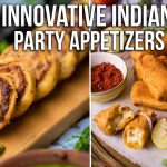 INNOVATIVE INDIAN PARTY APPETIZERS