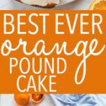 This Best Ever Orange Pound Cake is the perfect simple easy-to-make dessert reci…