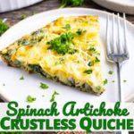Spinach Artichoke Crusless Quiche