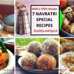 7 Healthy Navratri Special Tiffin recipes | NO FRY | NO POTATO | HEALTHY AND TASTY Food For Foodies