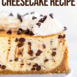 This easy recipe for Chocolate Chip Cheesecake will be your new favorite dessert…