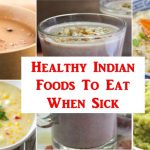 The 5 Best Indian Foods to Eat When Sick | HEALTHY RECIPES For a Speedy Recovery