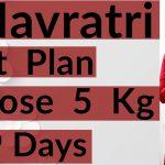 Navratri Diet Plan To Lose 5 Kg In 9 Days | Navratri Diet Plan For Weight Loss | Indian Diet Plan