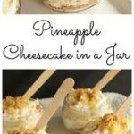 Pineapple Cheesecake Recipe – great summer dessert recipe in a jar! No bake dess…
