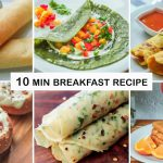 10 Minute Breakfast Recipes – Quick Breakfast Recipes in 10 minutes – Indian Breakfast