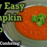 Very Easy Pumpkin Soup – The Best Vegan Holiday Soup – Alternative Recipe Options