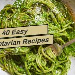 About 40 Easy Vegetarian Recipes – Cooking Light