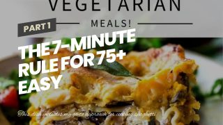 The 7-Minute Rule for 75+ Easy Vegetarian Recipes That'll Fill You Up – MrFood.com