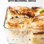 Artichoke Mushroom Lasagna with Bechamel Sauce…