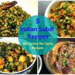 5 Indian Curry Recipes | Indian Subzi Recipes | No Onion No Garlic Curries| IndianVegetarian Recipes