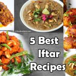5 Best IFTAR RECIPES for Ramzan ☪☪-Quick and Simple IFTAR DISHES