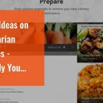 Some Ideas on Vegetarian Recipes – Yummly You Need To Know