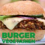 Succombez au savoureux burger végétarien bio et son steak de lentilles maison …