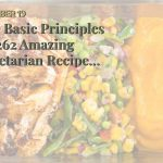 The Basic Principles Of 262 Amazing Vegetarian Recipes – Home Chef