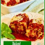 Our Baked Lasagna Roll Ups With Marinara Sauce recipe, a twist on the classic la…