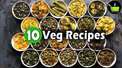 10 Veg Recipes | Quick & Easy Sabzi Recipes | Best Vegetarian Recipes | 10 Minute Vegetarian Recipes