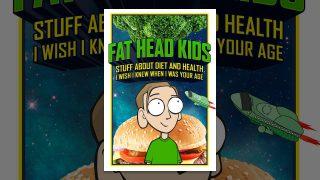 Fat Head Kids
