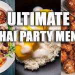 What To Cook For Your Next Thai Dinner Party – Appetiser, Main Course, Dessert- Marion's Kitchen