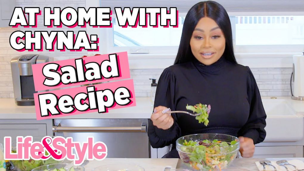Blac Chyna Best Salad Recipe   At Home With Chyna