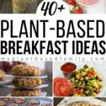 40+ Plant-Based Breakfast Ideas