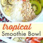 Healthy & Delicious Vegetarian Breakfast Recipe — Tropical Smoothie Bowl m…