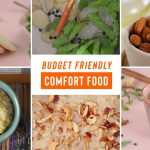 3 Budget Friendly, Comforting Vegetarian Recipes That Feel Like A Hug | #StayHome & Eat Well