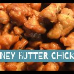 Honey Butter Chicken – Recipe