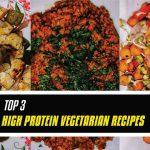 Top 3 High Protein Vegetarian Recipes |The Incredible Shandillya|