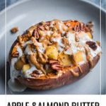Apple and Almond Butter Stuffed Sweet Potatoes