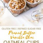 These peanut butter vanilla chai oatmeal cups are not only insanely delicious, b…