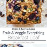 Fruit & Veggie Everything Breakfast Loaf | Vegan + Easy-to-make recipe | This br…