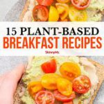Go meatless with these plant-based breakfast recipes. They're filling, delic…