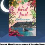 Read Ebook Forest Feast Mediterranean Simple Vegetarian Recipes Inspired by My Travels
