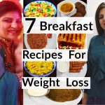 7 Breakfast Recipes For Weight Loss For Full Week In Hindi | Quick Easy Healthy Breakfast Options