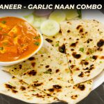 Garlic Naan – Butter Paneer Masala Combo Recipe in Zomato Swiggy Style – CookingShooking